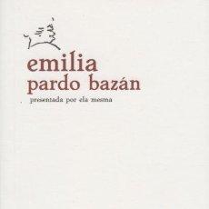 Libros de segunda mano: EMILIA PARDO BAZÁN PRESENTADA POR ELA MESMA. REAL ACADEMIA GALEGA (2016). Lote 99856183