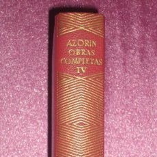 Libros de segunda mano: AZORIN OBRAS COMPLETAS, TOMO IV AGUILAR, 1961. Lote 100696047