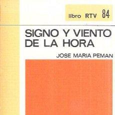 Libros de segunda mano: SIGNO Y VIENTO DE LA HORA. JOSE MARIA PEMÁN. BIBILIOTECA BÁSICA SALVAT. SALVAT EDITORES,S.A. 1970.. Lote 100856195