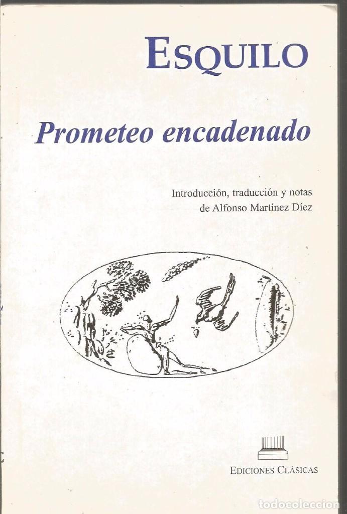 ESQUILO. PROMETEO ENCADENADO. EDICIONES CLASICAS (Libros de Segunda Mano (posteriores a 1936) - Literatura - Narrativa - Clásicos)