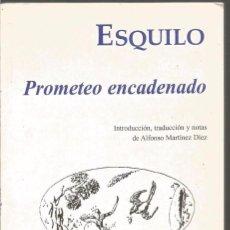 Libros de segunda mano: ESQUILO. PROMETEO ENCADENADO. EDICIONES CLASICAS. Lote 100987455