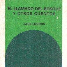 Libros de segunda mano: EL LLAMADO DEL BOSQUE Y OTROS CUENTOS. JACK LONDON. BIBLIOTECA GENERAL SALVAT.SALVAT EDI,S.A. 1972. Lote 101968235