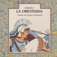 Libros de segunda mano: LA ORESTIADA / ESQUILO ; VERSIÓN DE ENRIQUE ORTENBACH ; DIBUJOS DE ROSA CORTÉS * LUMEN *. Lote 103139623