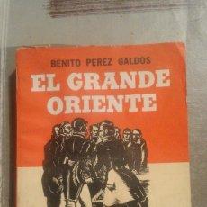 Libros de segunda mano: EL GRANDE ORIENTE - EPISODIOS NACIONALES - BENITO PÉREZ GALDÓS - EDITORIAL TOR DE BUENOS AIRES - S/F. Lote 103646091