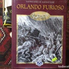 Libros de segunda mano: ORLANDO FURIOSO. LUDOVICO ARIOSTO. 100 ILUSTRACIONES DE GUSTAVO DORE. Lote 133604175