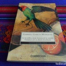 Libros de segunda mano: LA INCREÍBLE HISTORIA DE LA CÁNDIDA ERÉNDIRA Y DE SU ABUELA DESALMADA. GARCÍA MÁRQUEZ. DEBOLSILLO.. Lote 103960795