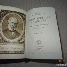 Libros de segunda mano: RAMÓN DE CAMPOAMOR - OBRAS POÉTICAS COMPLETAS - EDIT. AGUILAR DE 1945. Lote 103988663