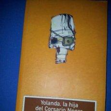 Libros de segunda mano: YOLANDA, LA HIJA DEL CORSARIO NEGRO. EMILIO SALGARI. EDELVIVES. 2004. Lote 104130391