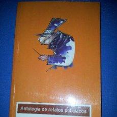 Libros de segunda mano: ANTOLOGÍA DE RELATOS POLICÍACOS. VARIOS AUTORES. EDELVIVES 2004. Lote 104131163