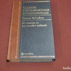 Livros em segunda mão: CLÁSICOS CONTEMPORÁNEOS INTERNACIONALES - EL CORAZÓN ES UN CAZADOR SOLITARIO - CARSON MCCULLERS CLB. Lote 104804583