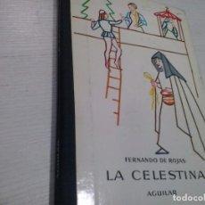 Libros de segunda mano: FERNANDO DE ROJAS, LA CELESTINA. AGUILAR. ILUSTRADO. Lote 105056243