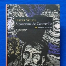 Libros de segunda mano: A PANTASMA DE CANTERVILLE E OUTROS CONTOS. OSCAR WILDE. XERAIS, XABARÍN DE OURO, 2003, 1ª ED. ILUS.. Lote 105671683