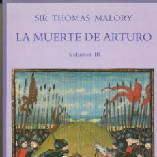 Libros de segunda mano: SIR THOMAS MALORY, LA MUERTE DE ARTURO, VOLUMEN III, EDICIONES SIRUELA. Lote 105683327