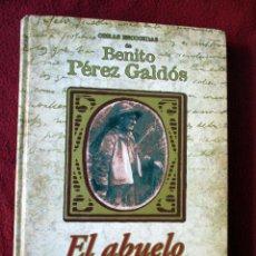 Libros de segunda mano: EL ABUELO. OBRAS ESCOGIDAS DE BENITO PÉREZ GALDÓS. PEDIDO MÍNIMO 5€. Lote 105797523