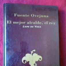 Libros de segunda mano: FUENTEOVEJUNA / EL MEJOR ALCALDE, EL REY. LOPE DE VEGA. PEDIDO MÍNIMO 5€. Lote 105797675