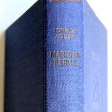 Libros de segunda mano: MARIONA REBULL - IGNACIO AGUSTI - EDICIONES DESTINO / ANCORA Y DELFIN - BARCELONA 1948. Lote 106605867