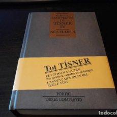 Libros de segunda mano: OBRES COMPLETES DE TÍSNER. VOLUM IV (NOVEL·LES, 4). Lote 106616923