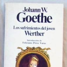 Libros de segunda mano: LOS SUFRIMIENTOS DEL JOVEN WERTHER - JOHANN W. GOETHE- PLANETA 1983 - VER INDICE. Lote 106621411