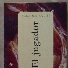 Libros de segunda mano: EL JUGADOR - FEDOR DOSTOYEVSKI - ED. ESPASA 1998 - VER INDICE. Lote 106622087
