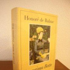 Libros de segunda mano: HONORÉ DE BALZAC: LA PRIMA BETTE (CÍRCULO DE LECTORES/ ALBA, 1999) MUY BUEN ESTADO. Lote 117280855