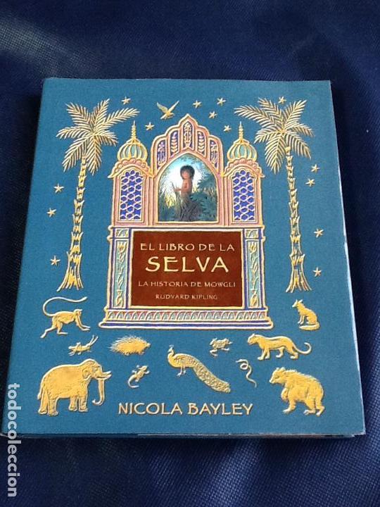 EL LIBRO DE LA SELVA. RUYARD KIPLING. ILUSTRADO POR NICOLA BAYLEY (Libros de Segunda Mano (posteriores a 1936) - Literatura - Narrativa - Clásicos)
