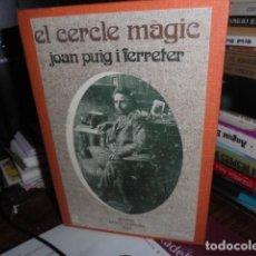 Libros de segunda mano: JOAN PUIG I FERRATER - EL CERCLE MAGIC - PROA CAIXA CARTRÓ 1975 - 2 VOLS - DE LLIBRERIA. Lote 107211739