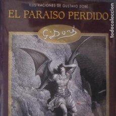 Libros de segunda mano: EL PARAISO PERDIDO-JOHN MILTON- ILUSTRADO POR GUSTAVO DORE- EDIMAT 2003. Lote 107220103