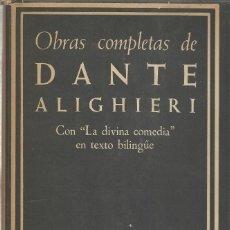 Libros de segunda mano: OBRAS COMPLETAS DE DANTE ALIGHIERI. Lote 107856255