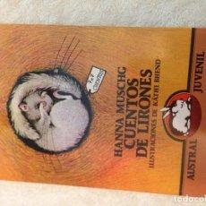 Livres d'occasion: HANNA MUSCHG CUENTOS DE LIRONES - KÄTHI BHEND ASTRAL JUVENIL LIBRO 1987 KREATEN. Lote 107941407