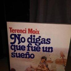 Libros de segunda mano: NO DIGAS QUE FUE UN SUEÑO. TERENCI MOIX. PREMIO PLANETA 86. EDICIÓN LA CAIXA 1987. Lote 108334207