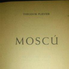 Libros de segunda mano: MOSCÚ. THEODOR PLIEVIER. EDICIONES DESTINO. SEGUNDA EDICIÓN JUNIO 1959. ÁNCORA Y DELFÍN 170. CARTONÉ. Lote 108760822