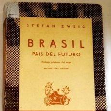 Libros de segunda mano: BRASIL PAÍS DEL FUTURO; STEFAN ZWEIG - ESPASA-CALPE 1953. Lote 109104559