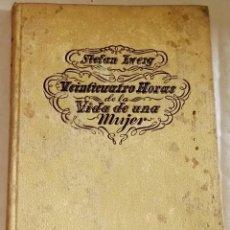 Libros de segunda mano: VEINTICUATRO HORAS DE LA VIDA DE UNA MUJER; STEFAN ZWEIG - EDITORIAL APOLO 1938. Lote 109107891