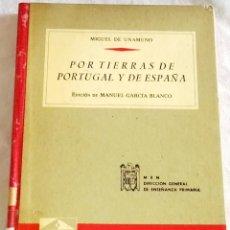 Libros de segunda mano: POR TIERRAS DE PORTUGAL Y DE ESPAÑA; MIGUEL DE UNAMUNO - ANAYA 1965. Lote 109607315