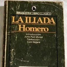 Libros de segunda mano: LA ILIADA; HOMERO - BRUGUERA 1984. Lote 109781951