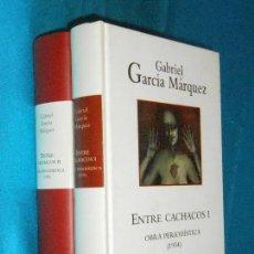 Libros de segunda mano: GABRIEL GARCÍA MÁRQUEZ, ENTRE CACHACOS I - II, (OBRA PERIODÍSTICA) [1954] · RBA ALFAGUARA, 2004. Lote 110386275