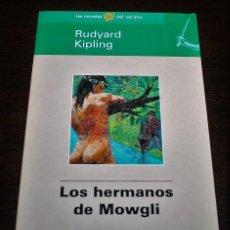Libros de segunda mano: RUDYARD KIPLING - LOS HERMANOS DE MOWGLI - LAS NOVELAS DEL VERANO Nº 8 - BIB. EL MUNDO - 1998. Lote 110760987