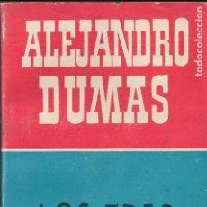 Libros de segunda mano: ALEJANDRO DUMAS: LOS TRES MOSQUETEROS. EDITORIAL BRUGUERA 1953. Lote 111034491