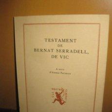 Libros de segunda mano: TESTAMENT DE BERNAT SERRADELL DE VIC. ELS NOSTRES CLASSICS COL.A VOL.103. ED. BARCINO 1971.. Lote 111092599
