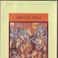 Libros de segunda mano: LIBRO DE TEBAS. ANÓNIMO. GREDOS (CLÁSICOS MEDIEVALES, 6), MADRID, 1997. Lote 189644122
