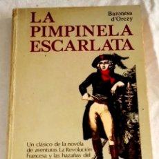 Libros de segunda mano: LA PIMPINELA ESCARLATA; BARONESA D´ORCZY - ULTRAMAR EDITORES, PRIMERA EDICIÓN 1982. Lote 111970791