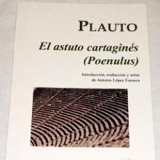 Libros de segunda mano: EL ASTUTO CARTAGINÉS (POENULUS); PLAUTO - EDICIONES CLÁSICAS 2010. Lote 112225591