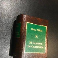 Libros de segunda mano: GRANDES OBRAS DE LA LITERATURA UNIVERSAL EN MINIATURA. OSCAR WILDE. EL FANTASMA DE CANTERVILLE. Lote 112403875