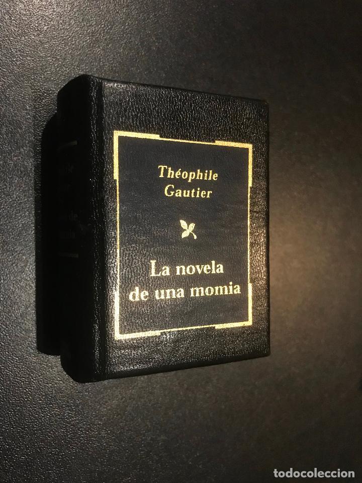 GRANDES OBRAS DE LA LITERATURA UNIVERSAL EN MINIATURA. THEOPHILE GAUTIER. LA NOVELA DE UNA MOMIA (Libros de Segunda Mano (posteriores a 1936) - Literatura - Narrativa - Clásicos)