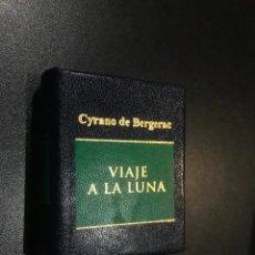Libros de segunda mano: GRANDES OBRAS DE LA LITERATURA UNIVERSAL EN MINIATURA. CYRANO DE BERGERAE. VIAJE A LA LUNA. Lote 112404775