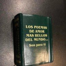 Libros de segunda mano: GRANDES OBRAS LITERATURA UNIVERSAL EN MINIATURA. LOS POEMAS DE AMOR MAS BELLOS DEL MUNDO SON PARA TI. Lote 112405631