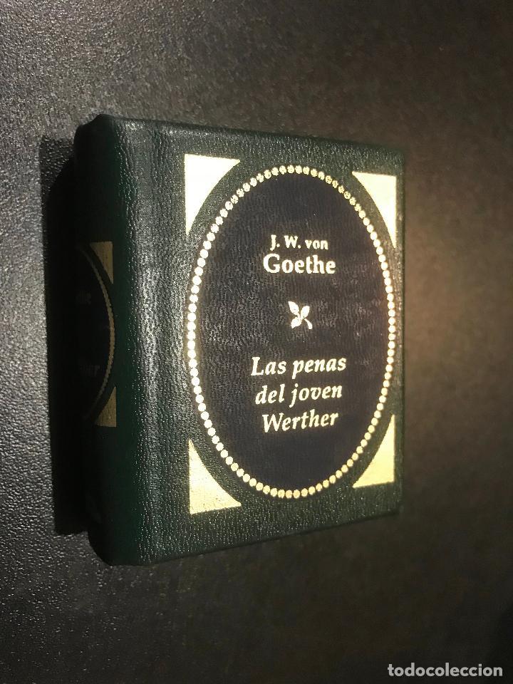 GRANDES OBRAS DE LA LITERATURA UNIVERSAL EN MINIATURA. J.W. VON GOETHE. LAS PENAS DEL JOVEN WERTHER (Libros de Segunda Mano (posteriores a 1936) - Literatura - Narrativa - Clásicos)