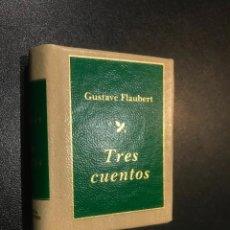 Libros de segunda mano: GRANDES OBRAS DE LA LITERATURA UNIVERSAL EN MINIATURA. GUSTAVE FLAUBERT. TRES CUENTOS. Lote 112406127