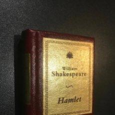 Libros de segunda mano: GRANDES OBRAS DE LA LITERATURA UNIVERSAL EN MINIATURA. WILLIAM SHAKESPEARE. HAMLET. Lote 112406439
