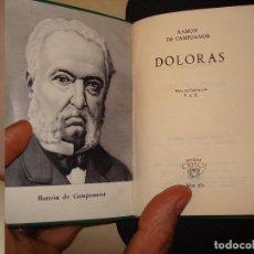Libros de segunda mano: RAMÓN DE CAMPOAMOR. DOLORAS. AGUILAR. CRISOL 274.. Lote 112547019